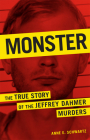 Monster: The True Story of the Jeffrey Dahmer Murders Cover Image