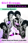 Girl Groups, Girl Culture: Popular Music and Identity in the 1960s Cover Image