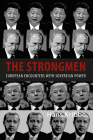 The Strongmen: European Encounters with Sovereign Power Cover Image