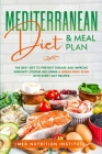 Mediterranean Diet and Meal Plan: The Best Diet to Prevent Disease and Improve Immunity System including 4 Weeks Meal Plan with Every Day Recipes Cover Image