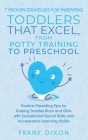 7 Proven Strategies for Parenting Toddlers that Excel, from Potty Training to Preschool: Positive Parenting Tips for Raising Toddlers with Exceptional Cover Image