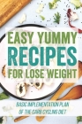 Easy Yummy Recipes For Lose Weight: Basic Implementation Plan Of The Carb Cycling Diet: Clean Eating Book For Beginners Cover Image