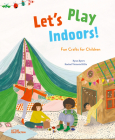 Let's Play Indoors!: Fun Crafts for Children Cover Image
