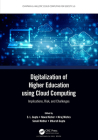 Digitalization of Higher Education Using Cloud Computing: Implications, Risk, and Challenges Cover Image