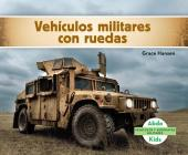 Vehículos Militares Con Ruedas (Military Wheeled Vehicles ) (Spanish Version) Cover Image