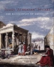 James 'Athenian' Stuart: The Rediscovery of Antiquity Cover Image