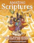 Amazing Scriptures: A Book of Mormon Adventure of Comics and Mazes Cover Image
