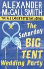 The Saturday Big Tent Wedding Party. Alexander McCall Smith Cover Image