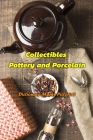 Collectibles Pottery and Porcelain: Dictionary Marks Pictorial: Pottery and Porcelain Cover Image