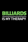 Billiards Is My Therapy: Funny Billiards Notebook/Journal (6