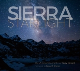 Sierra Starlight: The Astrophotography of Tony Rowell Cover Image