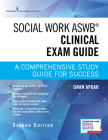 Social Work Aswb Clinical Exam Guide, Second Edition: A Comprehensive Study Guide for Success (Book + Free App) Cover Image
