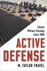 Active Defense: China's Military Strategy Since 1949 (Princeton Studies in International History and Politics #2) Cover Image