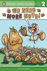 We Need More Nuts! (Penguin Young Readers, Level 2) Cover Image