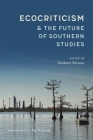 Ecocriticism and the Future of Southern Studies (Southern Literary Studies) Cover Image
