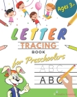 Letter Tracing Book for Preschoolers: Letter Tracing Books for Kids ages 3-5. Learn the Alphabet While Having Fun With This Handwriting Workbook for P Cover Image