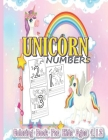 Unicorn Numbers Coloring Book For Kids Ages 4-12: Fun game coloring and tracing workbook of number (1-20) educational activity color unicorn for kids Cover Image