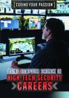 Using Computer Science in High-Tech Security Careers (Coding Your Passion) Cover Image