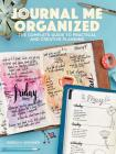 Journal Me Organized: The Complete Guide to Practical and Creative Planning Cover Image