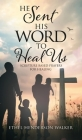 He Sent His Word to Heal Us Cover Image