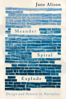 Meander, Spiral, Explode: Design and Pattern in Narrative Cover Image