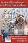 Paw Prints On My Heart: Stories of homeless pets who found love and hope Cover Image