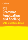 Collins KS1 SATs Revision and Practice - New Curriculum – KS1 Grammar, Punctuation and Spelling SATs Question Book Cover Image