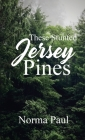 These Stunted Jersey Pines Cover Image