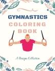 Gymnastics Coloring Book A Unique Collection: A Coloring Book For Gymnastics Creazy Lover Boys and Girls Cover Image