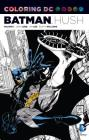 Coloring DC: Batman-Hush Vol. 1 Cover Image