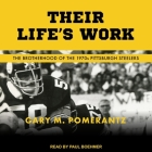 Their Life's Work Lib/E: The Brotherhood of the 1970s Pittsburgh Steelers Cover Image