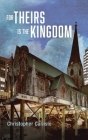 For Theirs Is the Kingdom Cover Image