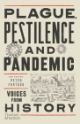 Plague, Pestilence and Pandemic: Voices from History Cover Image