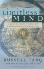 Limitless Mind: A Guide to Remote Viewing and Transformation of Consciousness Cover Image
