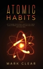 Atomic habits: A Full Simple Guide to Break your Bad Routines and learn New Good Ones Cover Image