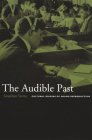 The Audible Past: Cultural Origins of Sound Reproduction Cover Image