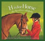 H Is for Horse: An Equestrian Alphabet (Sports) Cover Image