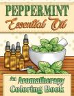 Peppermint Essential Oil: An Aromatherapy Adult Coloring Book Cover Image