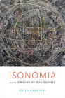 Isonomia and the Origins of Philosophy Cover Image