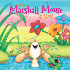 When Marshall Mouse is Hot - When Marshall Mouse is Cold (Marshall Mouse series) Cover Image