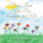 Dear Lord, You Are Enough for Me Cover Image