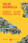 Solar Guerrilla: Constructive Responses to Climate Change Cover Image