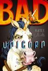 Bad Unicorn (Bad Unicorn Trilogy #1) Cover Image