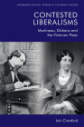 Contested Liberalisms: Martineau, Dickens and the Victorian Press (Edinburgh Critical Studies in Victorian Culture) Cover Image