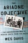 The Ariadne Objective: The Underground War to Rescue Crete from the Nazis Cover Image