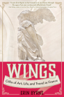 Wings: Gifts of Art, Life, and Travel in France Cover Image