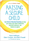 Raising a Secure Child: How Circle of Security Parenting Can Help You Nurture Your Child's Attachment, Emotional Resilience, and Freedom to Explore Cover Image