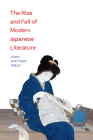 The Rise and Fall of Modern Japanese Literature Cover Image