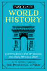 Fast Track: World History: Essential Review for AP, Honors, and Other Advanced Study (High School Subject Review) Cover Image
