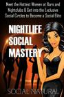 Nightlife Social Mastery: Meet the Hottest Women at Bars and Nightclubs & Get Into the Exclusive Social Circles to Become a Social Elite Cover Image